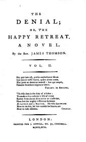 The Denial, Or The Happy Retreat: A Novel, Volume 2