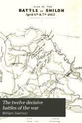 The Twelve Decisive Battles of the War PDF
