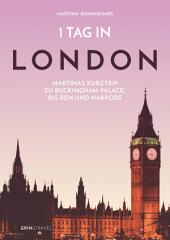 1 Tag in London: Martinas Kurztrip zu Buckingham Palace, Big Ben und Harrods