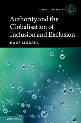 Authority and the Globalisation of Inclusion and Exclusion PDF