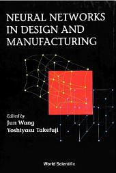 Neural Networks In Design And Manufacturing