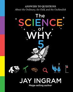 The Science of Why  Volume 5 PDF