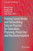 Putting Social Media and Networking Data in Practice for Education  Planning  Prediction and Recommendation