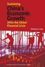 Sustaining China s Economic Growth After the Global Financial Crisis PDF