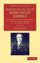 Memoirs Of The Life Of John Philip Kemble Esq  Book PDF