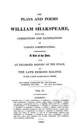 The Plays and Poems of William Shakspeare: With the Corrections and Illustrations of Various Commentators, Volume 4