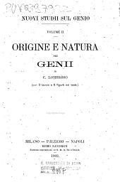 Nuovi studii sul genio: 2: Origine e natura dei genii