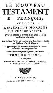 Le Nouveau Testament en français: avec des réflexions morales, Volume8