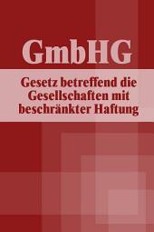 Gesetz betreffend die Gesellschaften mit beschränkter Haftung (GmbHGesetz) - GmbHG