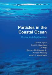Particles in the Coastal Ocean: Theory and Applications