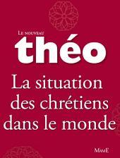 Le nouveau Théo - Livre 5 - La situation des chrétiens dans le monde: L'Encyclopédie catholique pour tous