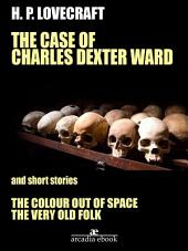 The Case of Charles Dexter Ward and Other Stories