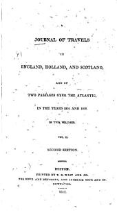 A Journal of Travels in England, Holland, and Scotland: And of Two Passages Over the Atlantic, in the Years 1805 and 1806, Volume 2