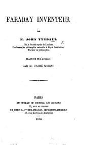Faraday inventeur ... Traduite [sic] de l'anglais par M. l'abbé Moigno