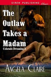 The Outlaw Takes a Madam [Colorado Dreaming 3]