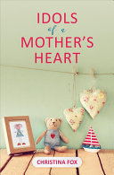 Idols of a Mother s Heart