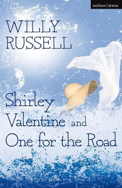 Download Shirley Valentine   One For The Road Book