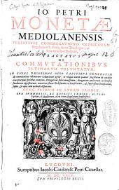 Io. Petri Monetae ... Tractatus de commutationibus vltimarum voluntatum ...