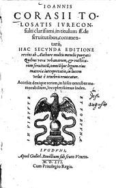 Ioannis Corasii Tolosatis Ivreconsulti clarissimi, in titulum ff. de seruitutibus, commentarii