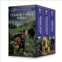 Texas K 9 Unit Series Books 1 3 PDF