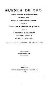 Sueños de oro: zarzuela fantástica de grande espectáculo en prosa y verso, dividida en tres actos y once cuadros