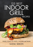 125 Best Indoor Grill Recipes Book