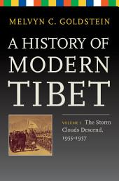 A History of Modern Tibet, Volume 3: The Storm Clouds Descend, 1955–1957