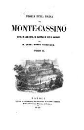 Storia della Badia di Monte-Cassino: divisa in libri nove, ed illustrata di note e documenti, Volume 2