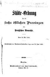 Städte-ordnung für die sechs óstlichen provinzen der preussischen monarchie. Vom 30. Mai, 1853: Einschliesslich der Ministerial-instruction dazu vom 20. Juni, 1853