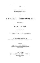 An Introduction to Natural Philosophy: Designed as a Text-book for the Use of Students in College