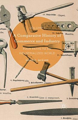 A Comparative History of Commerce and Industry  Volume I PDF