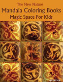 The New Nature Mandala Coloring Book Magic Space for Kids