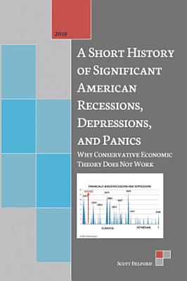 A Short History of Significant American Recessions  Depressions  and Panics