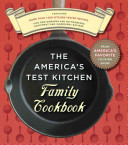 The America s Test Kitchen Family Cookbook Book