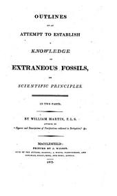 Outlines of an Attempt to Establish a Knowledge of Extraneous Fossils on Scientific Principles