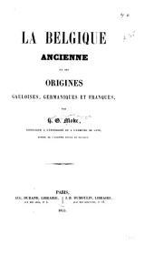 La Belgique ancienne et ses origines gauloises, germaniques et franques