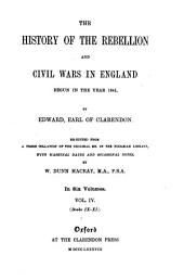 The History of the Rebellion and Civil Wars in England Begun in the Year 1641: Volume 4