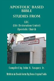 Apostolic Based Bible Studies From L R C   Life Restoration Center  Apostolic Church