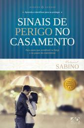 Sinais de perigo no casamento: Para casais que acreditam na força e prazer do Matrimônio., Edição 3
