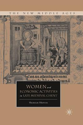 Women and Economic Activities in Late Medieval Ghent PDF
