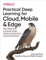Practical Deep Learning for Cloud  Mobile  and Edge PDF