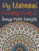 Big Mandalas Coloring Book of Large Print Designs PDF