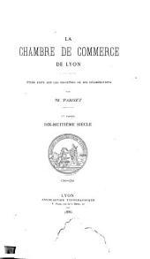 La Chambre de commerce de Lyon: étude faite sur les registres de ses délibérations, Volumes1à2