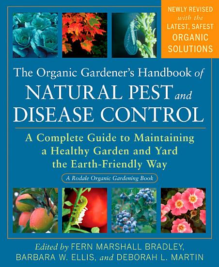 The Organic Gardener s Handbook of Natural Pest and Disease Control PDF