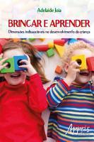 Brincar e Aprender  Dimens  es Indissoci  veis no Desenvolvimento da Crian  a PDF
