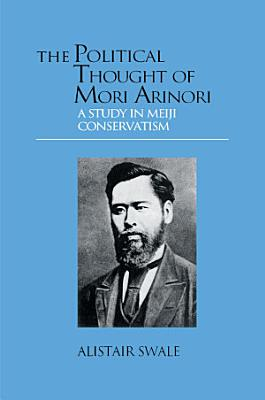 The Political Thought of Mori Arinori