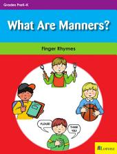 What Are Manners?: Finger Rhymes