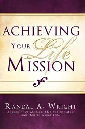 Achieving Your Life Mission