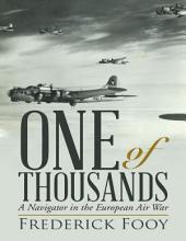 One of Thousands: A Navigator In the European Air War