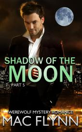 Shadow of the Moon #5 (Werewolf Shifter Romance)